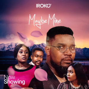 Maybe Mine   Download Nollywood Movie