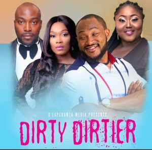 Dirty Dirtier | Download Nollywood Movie