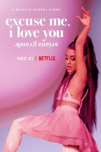 Ariana Grande Excuse Me I Love You (2020) | Download Hollywood Movie