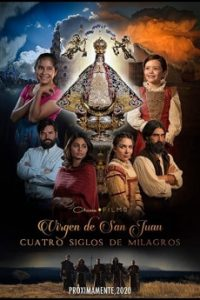 Our Lady of San Juan Four Centuries of Miracles (2021)   Download Spanish Movie