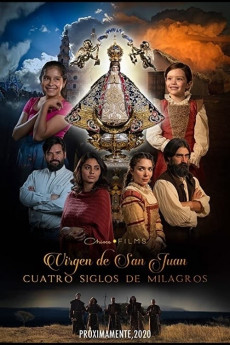 Our Lady of San Juan Four Centuries of Miracles (2021) | Download Spanish Movie